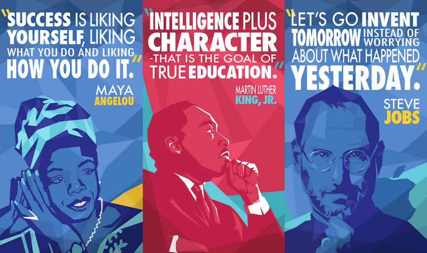 Graphic Posters with quotes from influential Americans: Maya Angelou, Martin Luther King, Jr., and Steve Jobs. Designer credit: Here's My Chance.